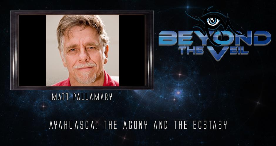 #601 Ayahuasca: The Agony and the Ecstasy with Matthew J. Pallamary