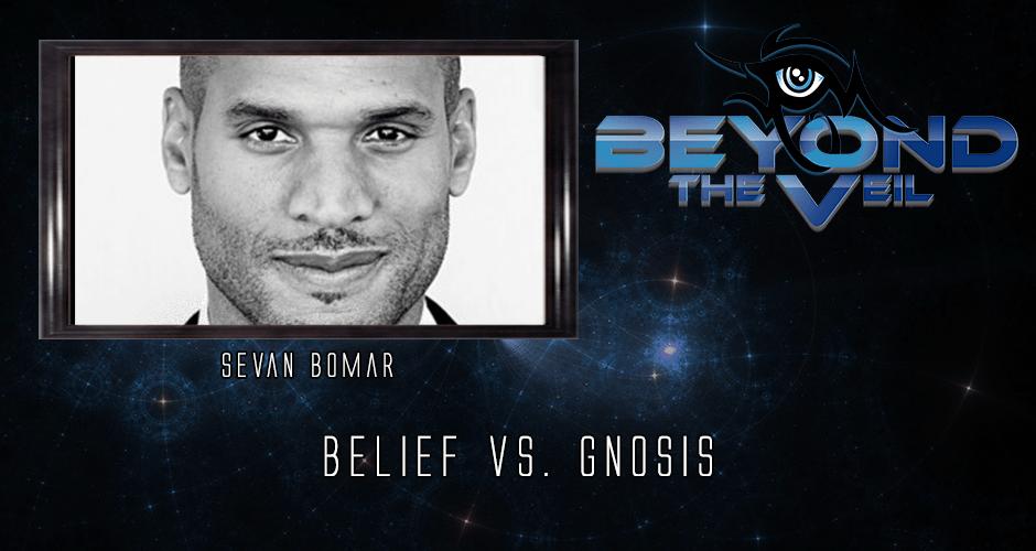 #608 Belief vs. Gnosis with Sevan Bomar